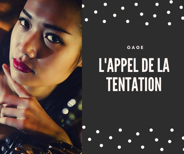 Gage l'appel de la tentation